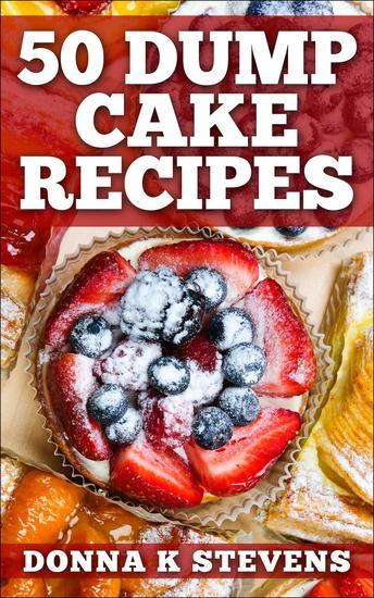 50 Dump Cake Recipes - cover