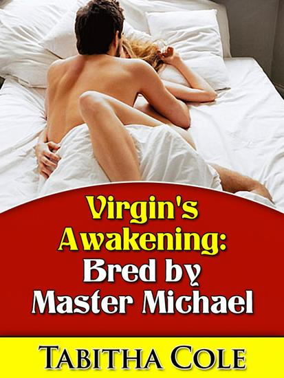 Virgin's Awakening: Bred by Master Michael (Taboo BDSM First Time Breeding Erotica) - cover