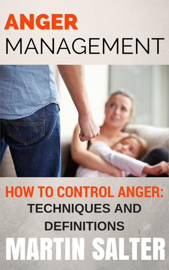 Anger Management How To Control Anger - Techniques And Definitions - cover