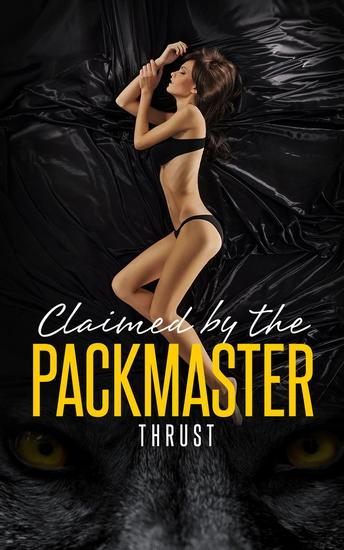 Claimed by The Packmaster (Alpha Mate Werewolf BBW Billionaire Paranormal Erotica) - cover