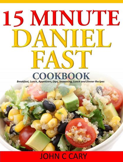 Daniel Fasting – 15 Minutes Recipes for Healthy Mind and Body - cover