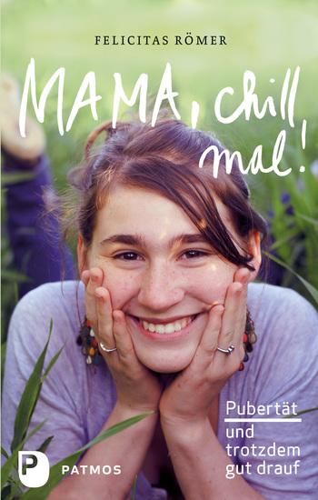 Mama chill mal! - Pubertät und trotzdem gut drauf - cover