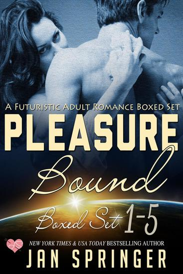 Pleasure Bound : A Futuristic Adult Romance Boxed Set - cover