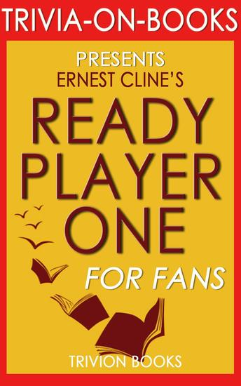 Ready Player One by Ernest Cline (Trivia-on-Books) - cover