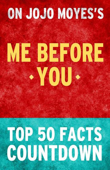 Me Before You by Jojo Moyes- Top 50 Facts Countdown - cover