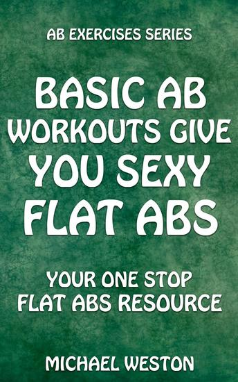 Basic Ab Workouts Give You Sexy Flat Abs - Ab Exercises Series - cover