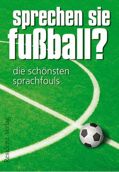 Sprechen Sie Fußball? Band I - Die schönsten Sprachfouls - cover