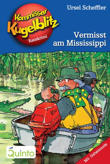Kommissar Kugelblitz 22 Vermisst am Mississippi - Kommissar Kugelblitz Ratekrimis - cover