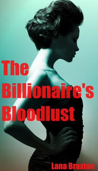 The Billionaire's Bloodlust - Billionaire Desire #2 - cover