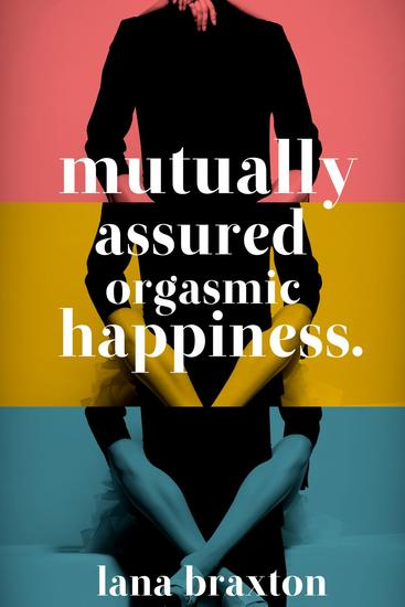 Mutually Assured Orgasmic Happiness - Casual Encounters #2 - cover