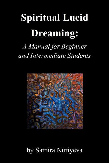 Spiritual Lucid Dreaming: A Manual for Beginners and Intermediate Students - cover