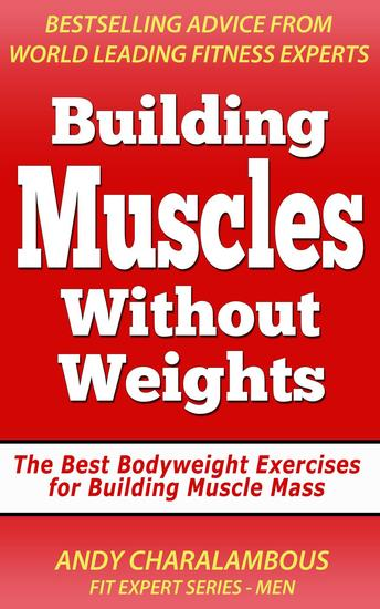 Building Muscles Without Weights For Men - Best Bodyweight Exercises For Building Muscle Mass - Fit Expert Series - cover