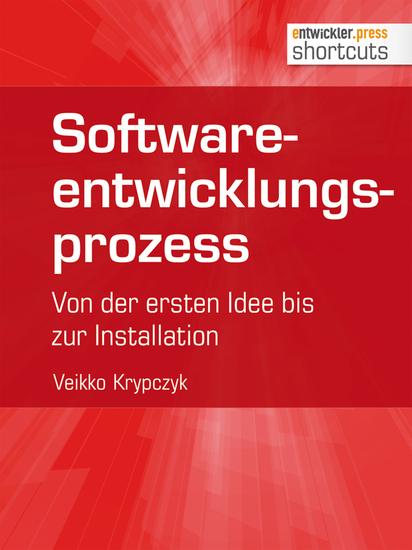 Softwareentwicklungsprozess - Von der ersten Idee bis zur Installation - cover
