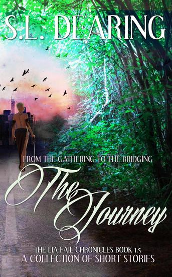 The Journey - From The Gathering to The Bridging - Book 15 of the Lia Fail Chronicles - Lia Fail Chronicles #15 - cover