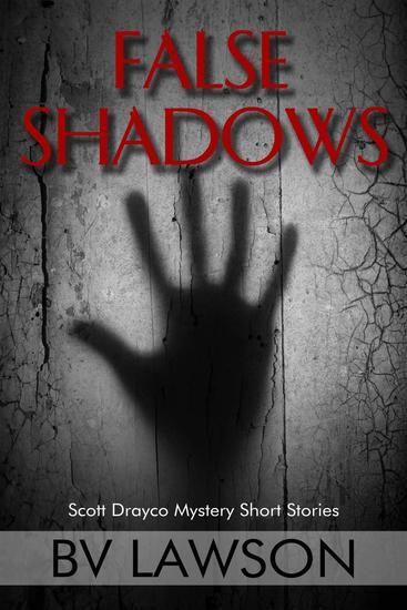 False Shadows: Eight Scott Drayco Mystery Stories - cover