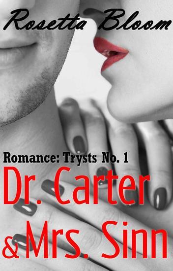 Dr Carter & Mrs Sinn - Romance Trysts #1 - cover