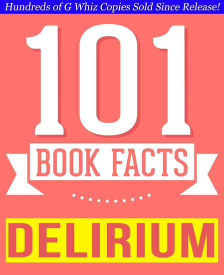 The Delirium Series - 101 Amazingly True Facts You Didn't Know - 101BookFactscom - cover