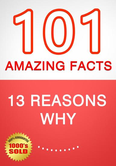 13 Reasons Why - 101 Amazing Facts You Didn't Know - cover