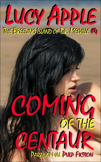 The Breeding Island of Dr Melville #4: Coming of the Centaur - The Breeding Island of Dr Melville #4 - cover