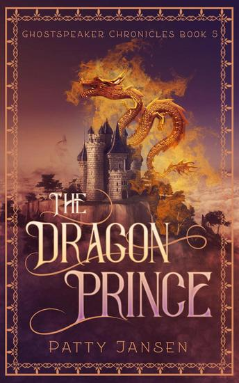 The Dragon Prince - Ghostspeaker Chronicles #5 - cover
