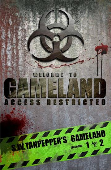SW Tanpepper's GAMELAND (Episodes 1 + 2: Deep Into the Game + Failsafe) - SW Tanpepper's GAMELAND Season One #1 - cover