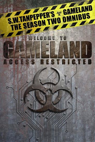 SW Tanpepper's GAMELAND: Season Two Omnibus (Episodes 9-11) - SW Tanpepper's GAMELAND - cover