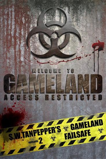Failsafe: SW Tanpepper's GAMELAND (Episode 2) (Volume 2) - SW Tanpepper's GAMELAND #2 - cover