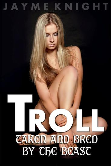 Troll: Taken and Bred by the Beast - cover