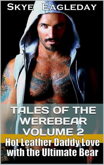 Tales of the Werebear Volume 2 (Hot Leather Daddy Love and Revenge) - Tales Of The Werebear #2 - cover