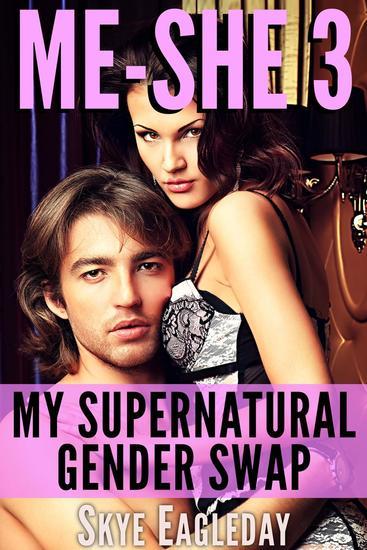 Me-She 3 my supernatural gender swap: Alpha Werewolf Erotica - Me-She #1 - cover