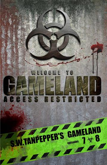 SW Tanpepper's GAMELAND (Episodes 7 + 8: Tag You're Dead + Jacker's Code - SW Tanpepper's GAMELAND Season One #4 - cover