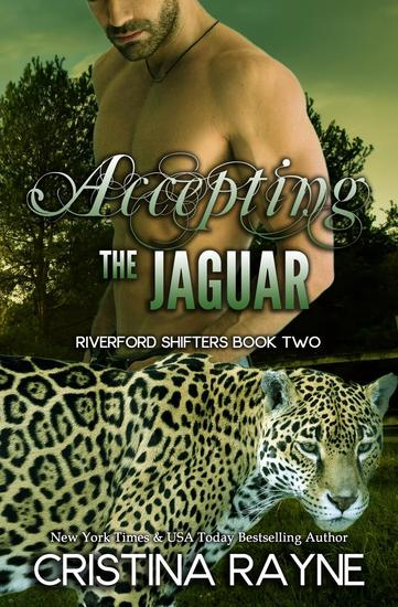 Accepting the Jaguar (Riverford Shifters Book Two) - Riverford Shifters #2 - cover