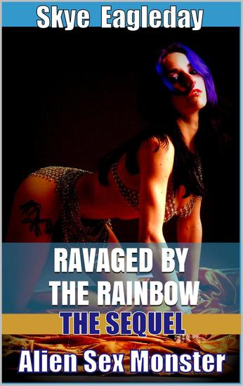 Alien Sex Monster: The Sequel (Ravaged by the Rainbow) - cover