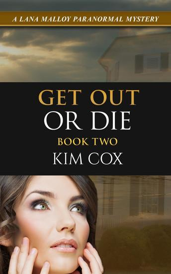 Get Out Or Die - Lana Malloy Paranormal Mystery #2 - cover