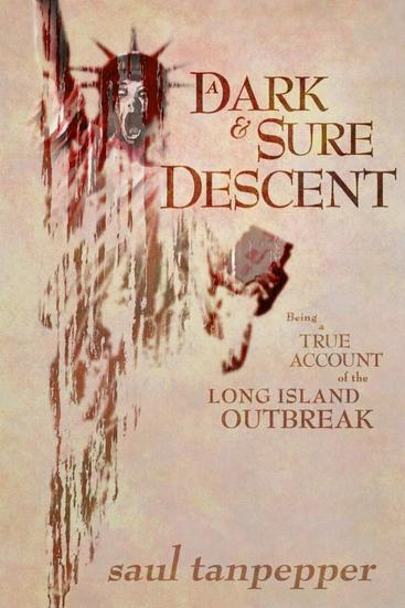 A Dark and Sure Descent (Being a True Account of the Long Island Outbreak) - SW Tanpepper's GAMELAND - cover