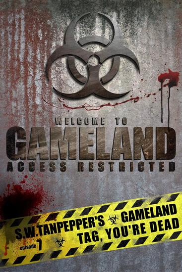 Tag You're Dead: SW Tanpepper's GAMELAND (Episode 7) (Volume 7) - SW Tanpepper's GAMELAND #7 - cover