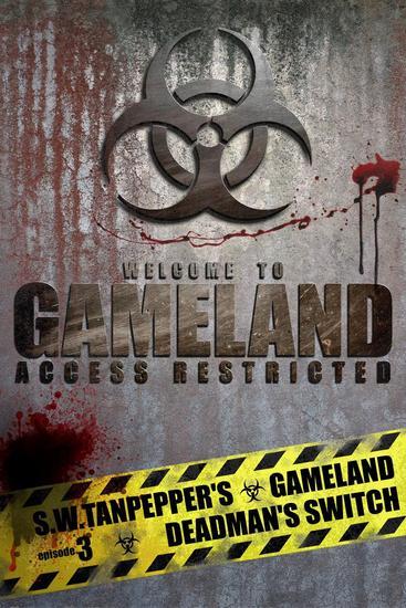 Deadman's Switch: SW Tanpepper's GAMELAND (Episode 3) (Volume 3) - SW Tanpepper's GAMELAND #3 - cover