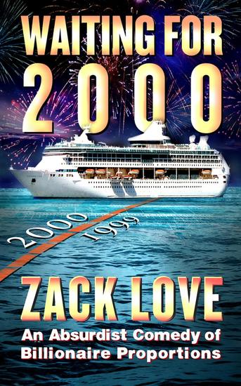 Waiting for 2000: An Absurdist Comedy of Billionaire Proportions - cover