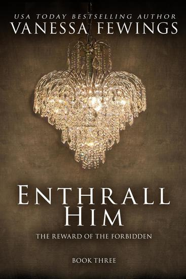 Enthrall Him (Book 3) - Enthrall Sessions #3 - cover