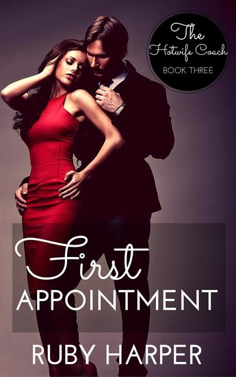 First Appointment - The Hotwife Coach #3 - cover