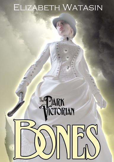 The Dark Victorian: Bones - The Dark Victorian #2 - cover