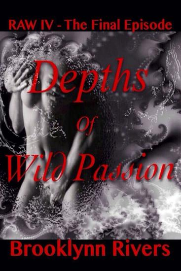 Depths of Wild Passion (The Final Episode) - Raw #4 - cover