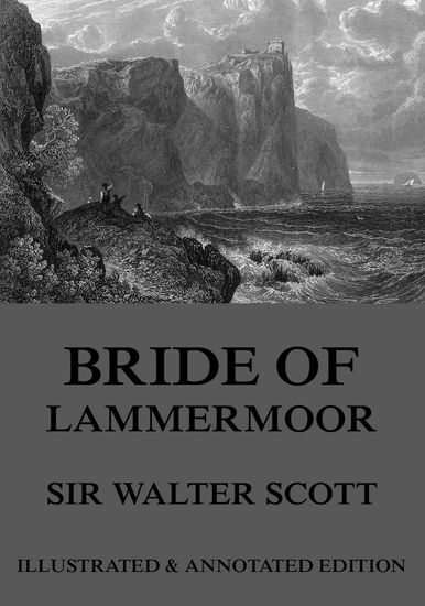 Bride Of Lammermoor - Extended Annotated & Illustrated Edition - cover