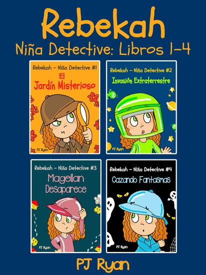 Rebekah - Niña Detective Libros 1-4: Divertida Historias de Misterio para Niños - cover