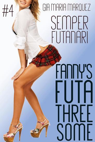 Fanny's Futa Threesome - Semper Futanari #4 - cover