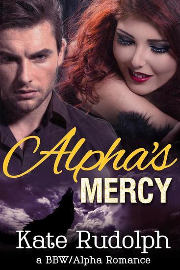 Alpha's Mercy: a BBW Alpha Romance - cover