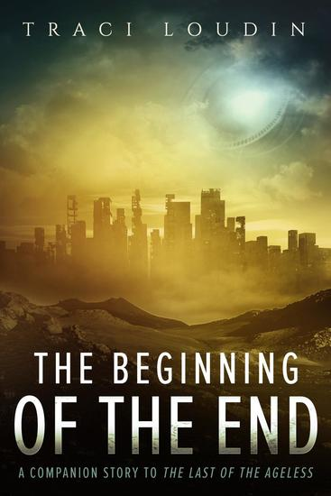 The Beginning of the End - The Ageless Post-Apocalypse Series #3 - cover