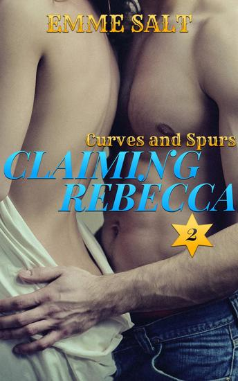 Curves and Spurs: Claiming Rebecca - Curves and Spurs #2 - cover