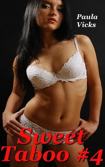 Sweet Taboo #4 (First Time Older Man Younger Woman Erotica) - cover
