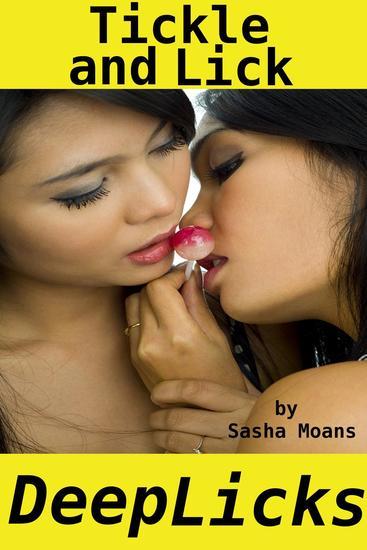 Tickle and Lick Deep Licks (Lesbian Erotica) - cover